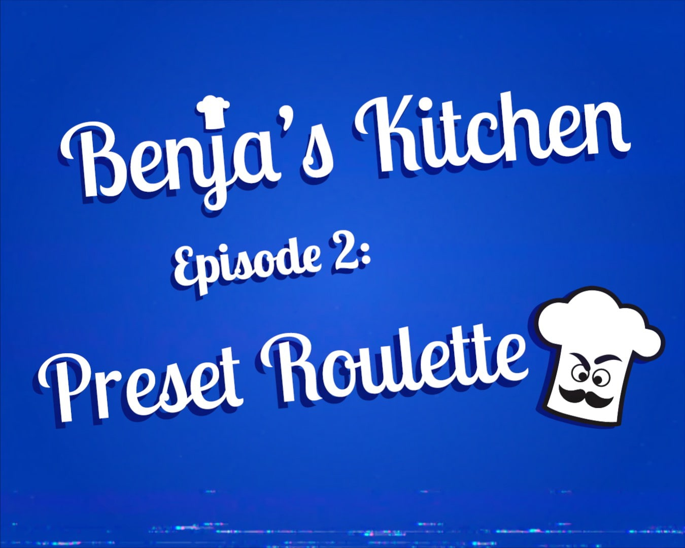 Benja's Kitchen Episode 2 Preset Roulette